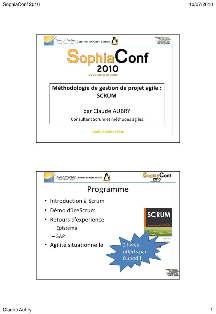 SophiaConf 2010 Conférence du 08 Juillet - Méthodologie de gestion de projet agile : SCRUM par Claude AUBRY
