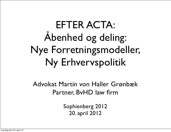EFTER ACTA:                            Åbenhed og deling:                          Nye Forretningsmodeller,               ...