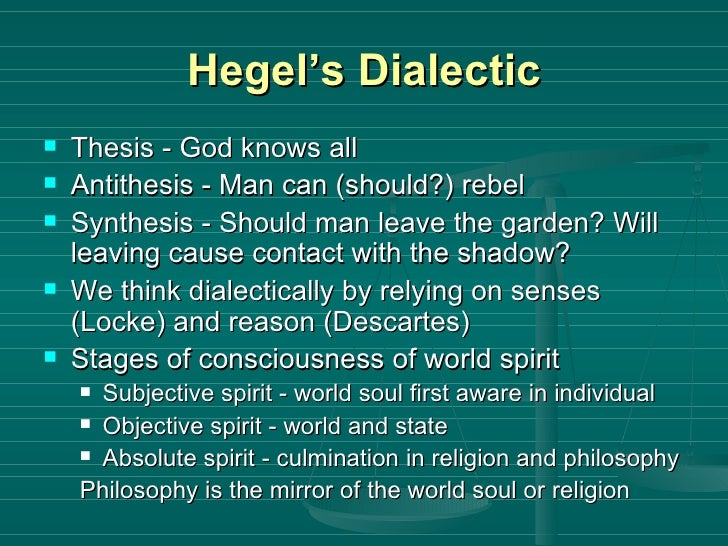 hegel's notion of dialectic and syllogism Reason & the world (plan for talk, 9:30am - 11am 18 th february 2000) spirit and laws of nature (0 min) trained as engineer about laws of nature as basis for building.