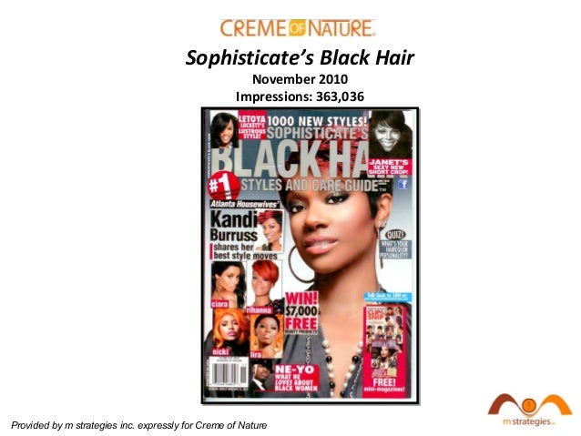 Sophisticate's Black Hair November 2010 Impressions: 363,036 Provided by m strategies inc. expressly for Creme of Nature