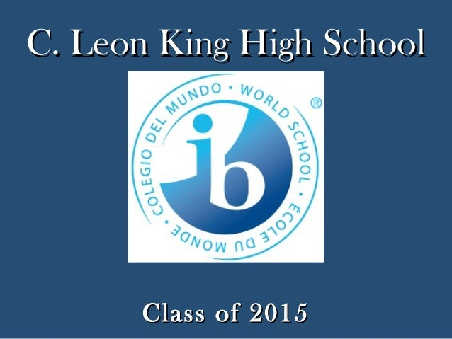 C. Leon King High School      Class of 2015