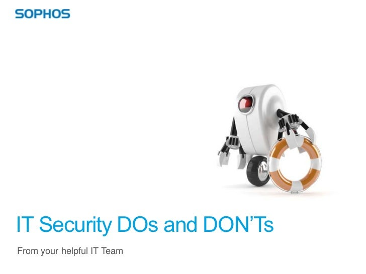 IT Security DOs and DON'TsFrom your helpful IT Team