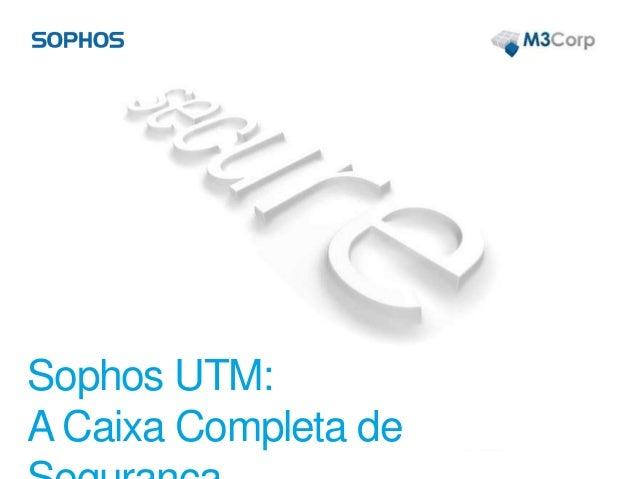 Sophos UTM: A Caixa Completa de
