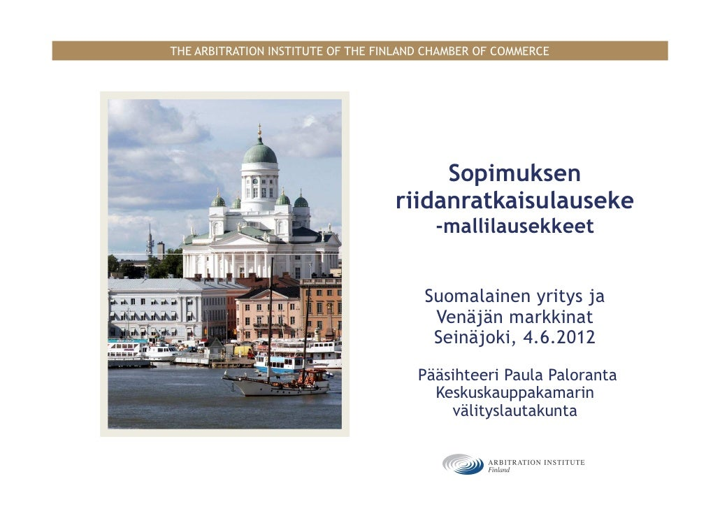 THE ARBITRATION INSTITUTE OF THE FINLAND CHAMBER OF COMMERCE                                        Sopimuksen            ...