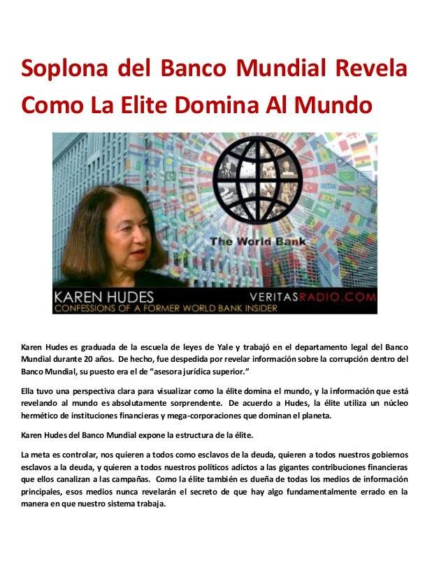 Soplona del Banco Mundial Revela Como La Elite Domina Al Mundo  Karen Hudes es graduada de la escuela de leyes de Yale y t...