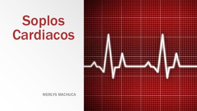 Soplos Cardiacos MERLYS MACHUCA