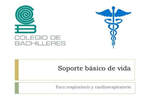 Soporte básico de vidaParo respiratorio y cardiorespiratorio