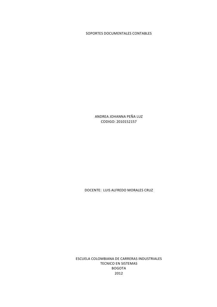 SOPORTES DOCUMENTALES CONTABLES         ANDREA JOHANNA PEÑA LUZ           CODIGO: 2010152157    DOCENTE: LUIS ALFREDO MORA...