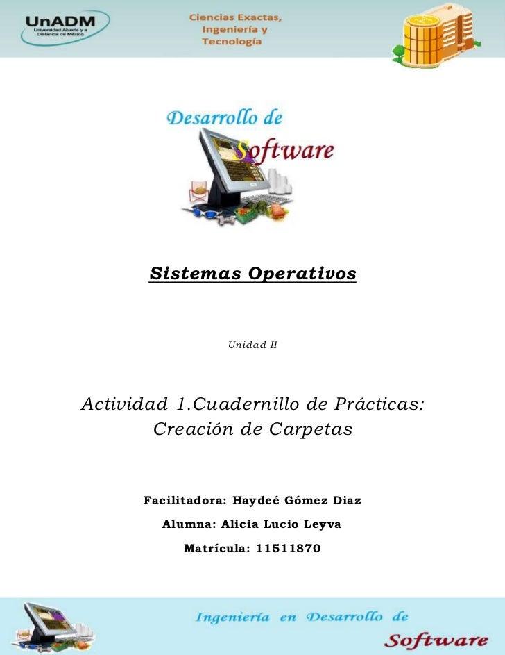 Sistemas Operativos                  Unidad IIActividad 1.Cuadernillo de Prácticas:        Creación de Carpetas      Facil...