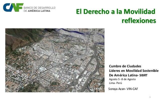 1 Andrés Alcalá Soraya Azán El Derecho a la Movilidad reflexiones Cumbre de Ciudades Lideres en Movilidad Sostenible De Am...