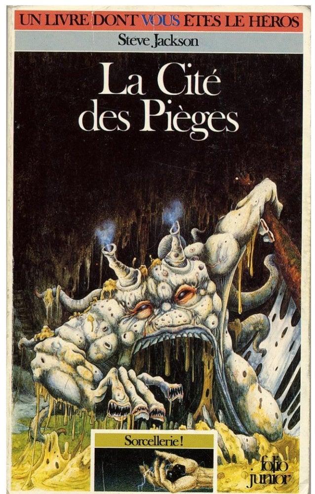Steve Jackson La Cité des Pièges Sorcellerie ! / 2 Traduit de l'anglais par Jacques Schakmundès et Camille Fabien Illustra...