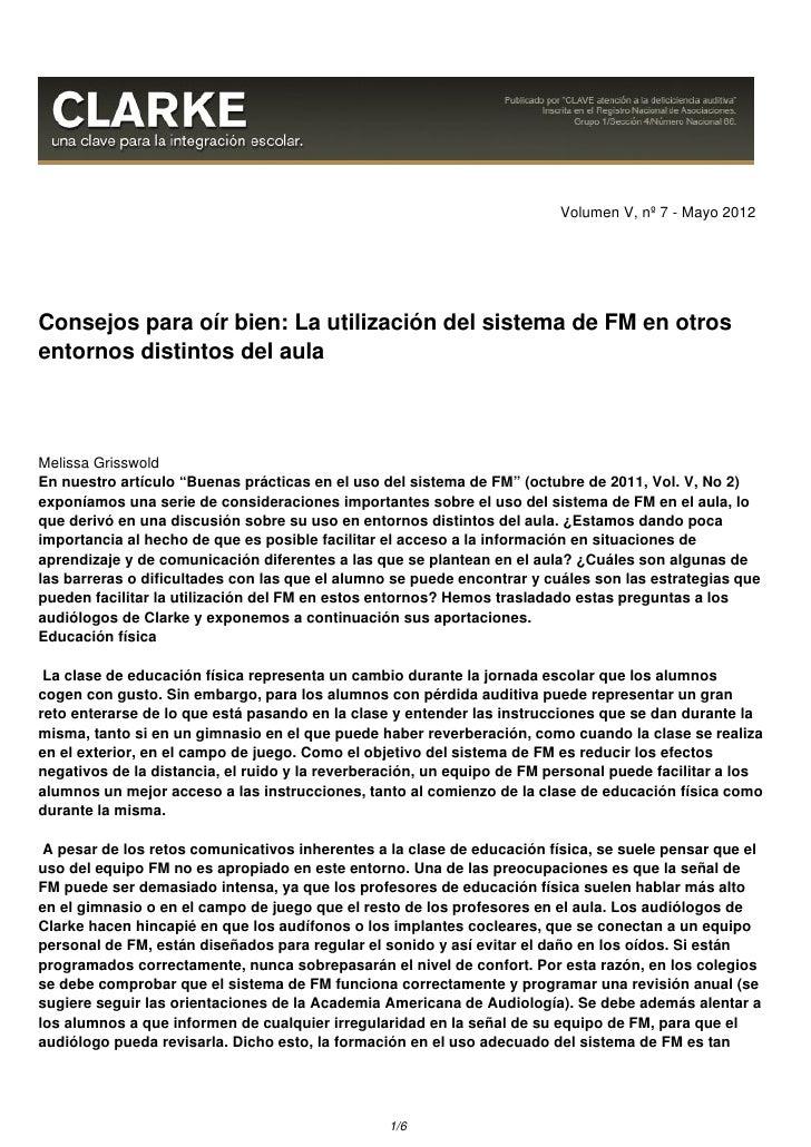 Volumen V, nº 7 - Mayo 2012Consejos para oír bien: La utilización del sistema de FM en otrosentornos distintos del aulaMel...