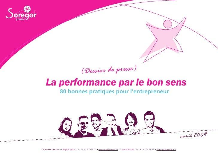 (Dossier de presse)     La performance par le bon sens                   80 bonnes pratiques pour l'entrepreneur          ...