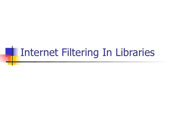 Internet Filtering In Libraries