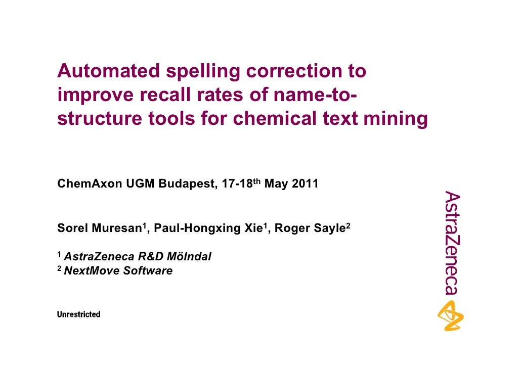 Automated spelling correction toimprove recall rates of name-to-structure tools for chemical text miningChemAxon UGM Budap...