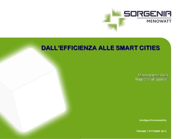 DALL'EFFICIENZA ALLE SMART CITIES  Massimiliano Gula Rapporti Istituzionali  Intelligent Sustainability  TERAMO 7 OTTOBRE ...