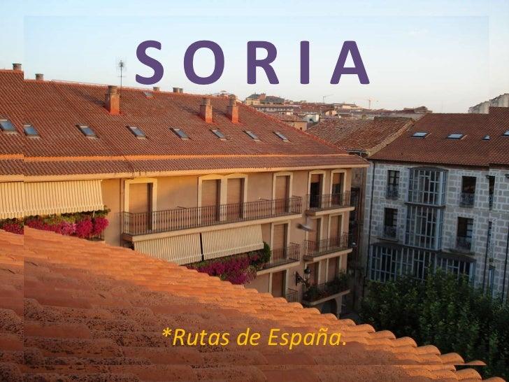 S O R I A *Rutas de España.