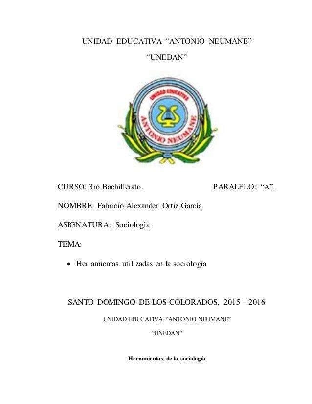 """UNIDAD EDUCATIVA """"ANTONIO NEUMANE"""" """"UNEDAN"""" CURSO: 3ro Bachillerato. PARALELO: """"A"""". NOMBRE: Fabricio Alexander Ortiz Garcí..."""
