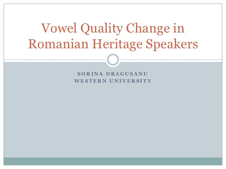 Vowel quality Change in Romanian heritage speakers