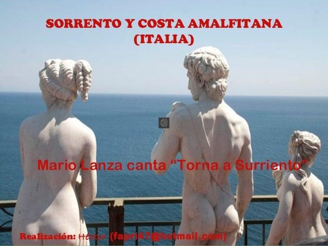 "SORRENTO Y COSTA AMALFITANA (ITALIA) Mario Lanza canta ""Torna a Surriento"" Realización: Héctor (fapri47@hotmail.com)"