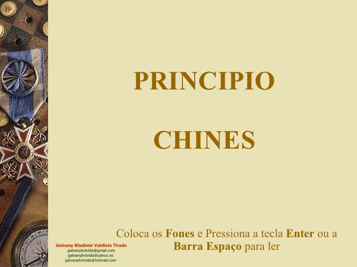 PRINCIPIO CHINES Coloca os  Fones  e Pressiona a tecla  Enter  ou a  Barra   Espaço  para ler