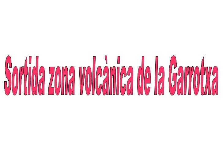 presentació zona volcànica de la Garrotxa!