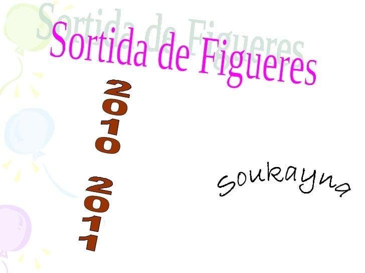 Sortida de Figueres  Soukayna 2010 2011