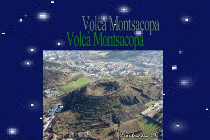 Volcà Monsecopa Volcà Montsacopa