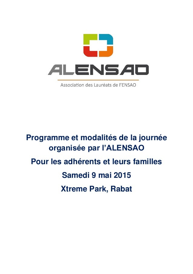 Programme et modalités de la journée organisée par l'ALENSAO Pour les adhérents et leurs familles Samedi 9 mai 2015 Xtreme...