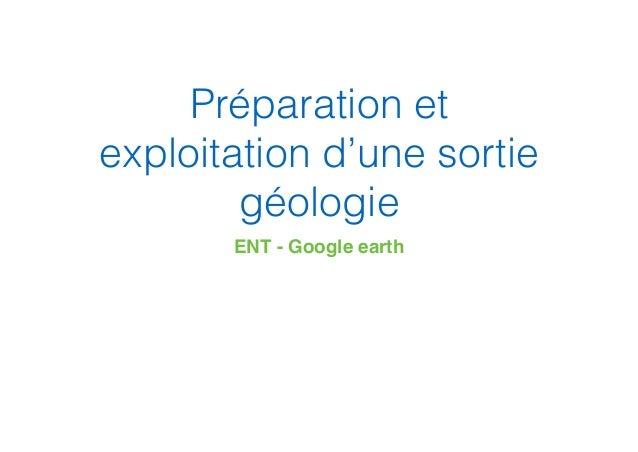 Préparation et exploitation d'une sortie géologie ENT - Google earth