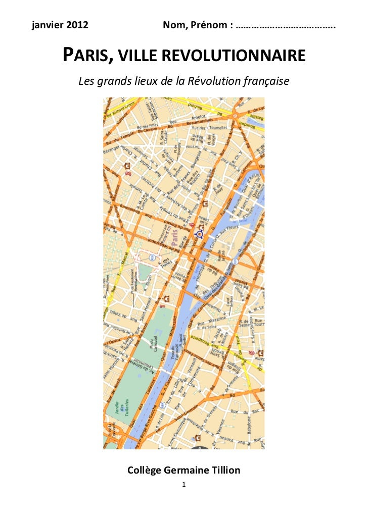 janvier 2012              Nom, Prénom : ………………………………..      PARIS, VILLE REVOLUTIONNAIRE         Les grands lieux de la Ré...