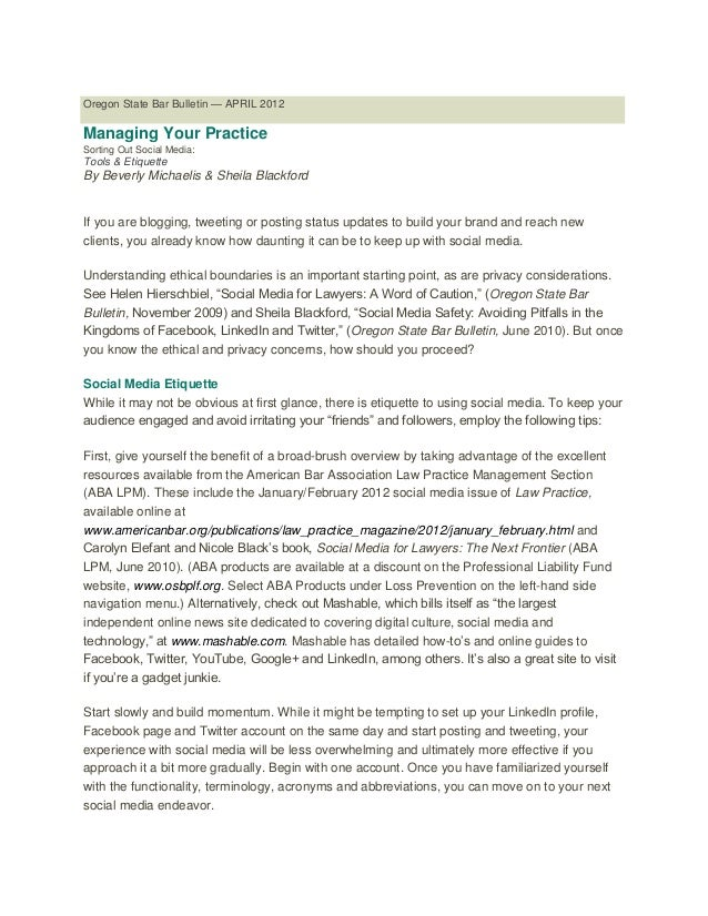 Oregon State Bar Bulletin — APRIL 2012Managing Your PracticeSorting Out Social Media:Tools & EtiquetteBy Beverly Michaelis...
