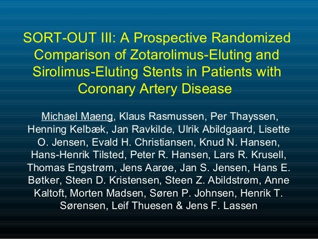 SORT-OUT III: A Prospective Randomized Comparison of Zotarolimus-Eluting and Sirolimus-Eluting Stents in Patients with    ...