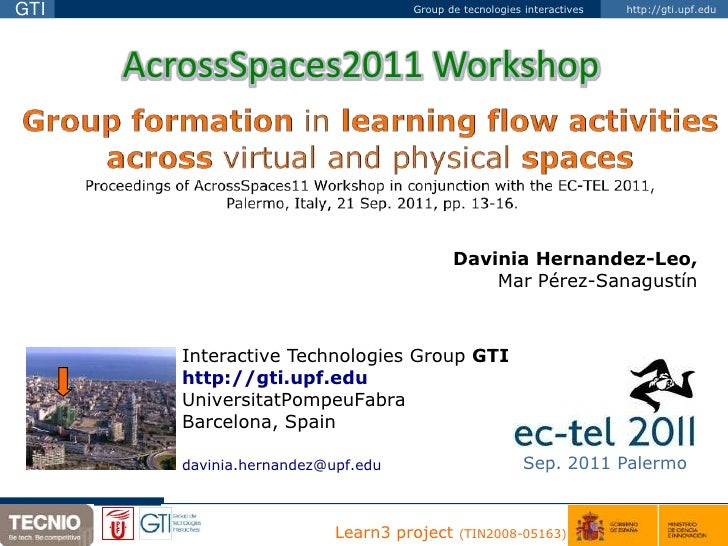 AcrossSpaces2011 Workshop<br />Group formation in learning flow activities across virtual and physical spacesProceedings o...