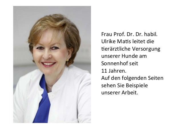 Frau  Prof.  Dr.  Dr.  habil.   Ulrike  Ma3s  leitet  die   3erärztliche  Versorgung   unserer  Hu...