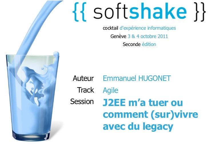 soft-shake.ch - J2EE m'a tuer ou comment (sur)vivre avec du legacy.