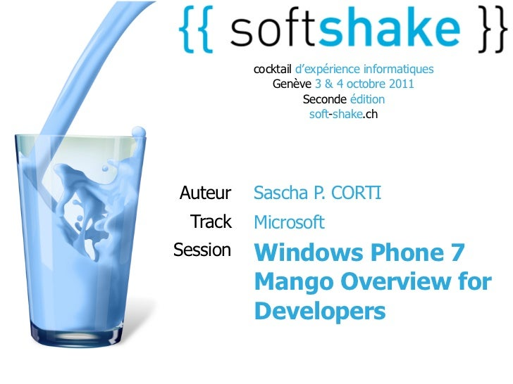"soft-shake.ch - Windows Phone 7 ""Mango"" – what's new for Developers?"