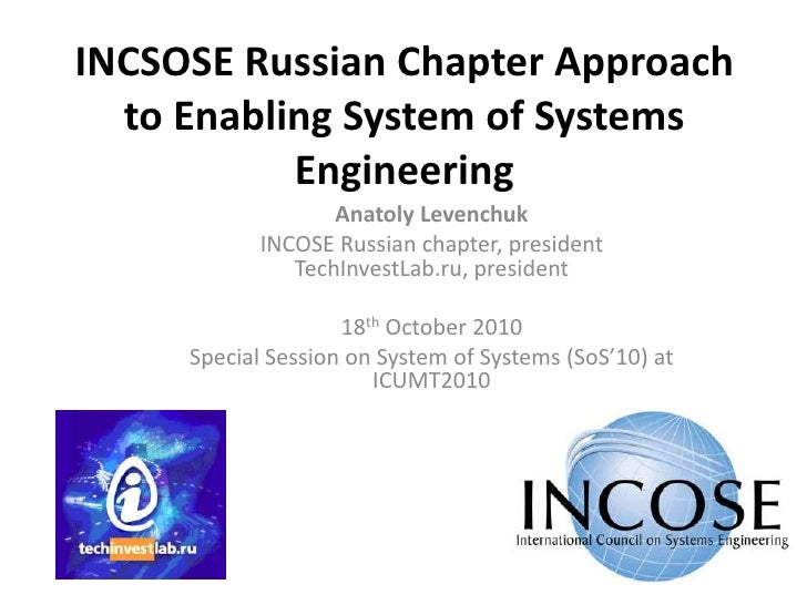 INCSOSE Russian Chapter Approach to Enabling System of Systems Engineering<br />Anatoly Levenchuk<br />INCOSE Russian chap...