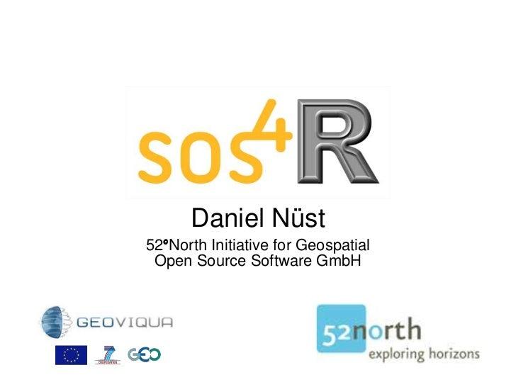 Daniel Nüst<br />52°North Initiative forGeospatial<br />Open Source Software GmbH<br />