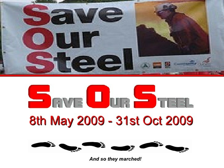 8th May 2009 - 31st Oct 2009 And so they marched!