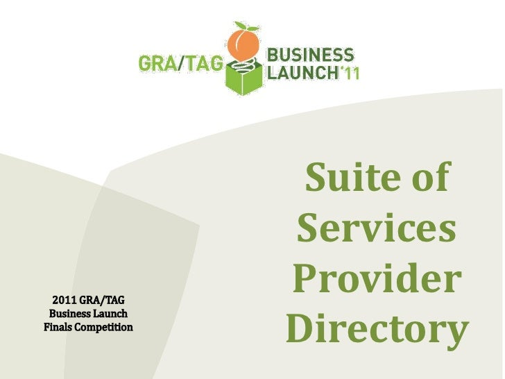Suite of Services Provider Directory<br />2011 GRA/TAG Business Launch Finals Competition<br />