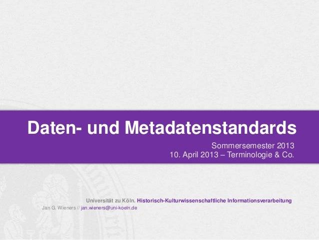 Daten- und Metadatenstandards                                                                 Sommersemester 2013         ...