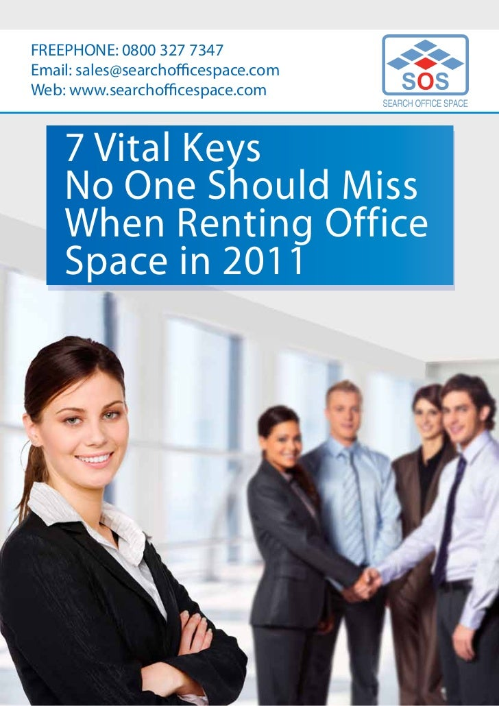 FREEPHONE: 0800 327 7347Email: sales@searchofficespace.comWeb: www.searchofficespace.com    7 Vital Keys    No One Should ...
