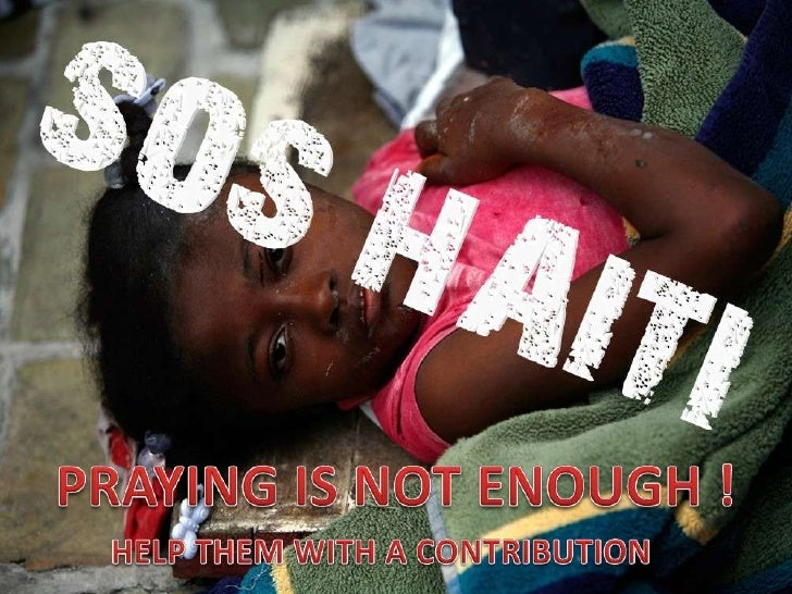 PRAYING IS NOT ENOUGH !<br />HELP THEM WITH A CONTRIBUTION<br />