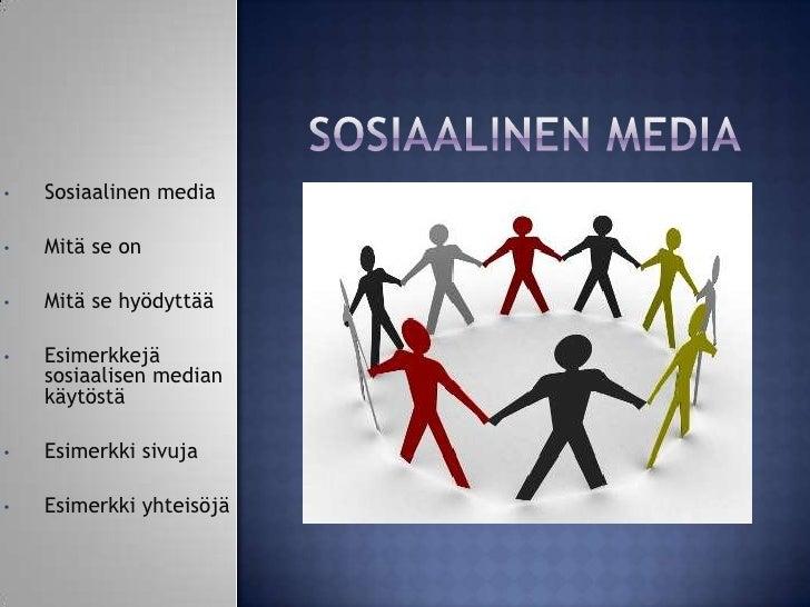 Sosiaalinen Media<br /><ul><li>Sosiaalinen media