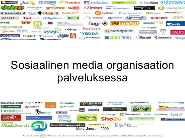 Sosiaalinen media organisaation palveluksessa