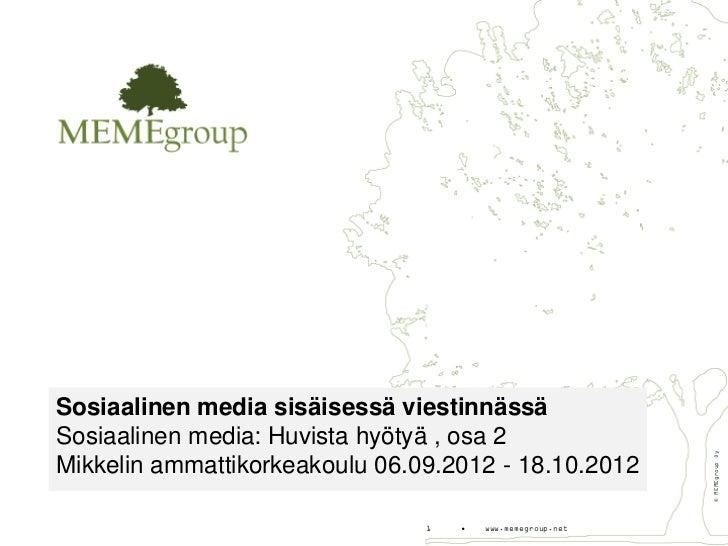 Sosiaalinen media sisäisessä viestinnässäSosiaalinen media: Huvista hyötyä , osa 2                                        ...