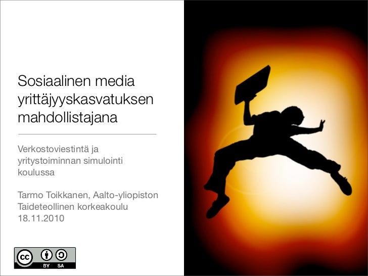 Sosiaalinen media yrittäjyyskasvatuksen mahdollistajana Verkostoviestintä ja yritystoiminnan simulointi koulussa  Tarmo To...