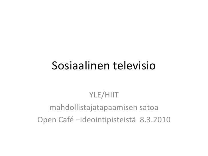 Sosiaalinen televisio 080310 open cafe