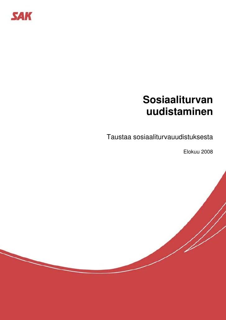 Sosiaaliturvan           uudistaminenTaustaa sosiaaliturvauudistuksesta                        Elokuu 2008